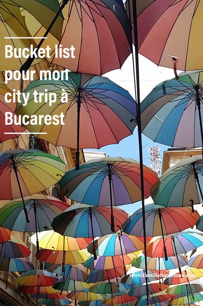 Bucket list pour mon city trip à Bucarest