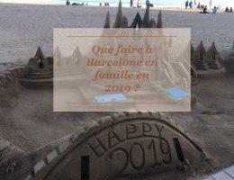Que faire à Barcelone en famille en 2019 ?