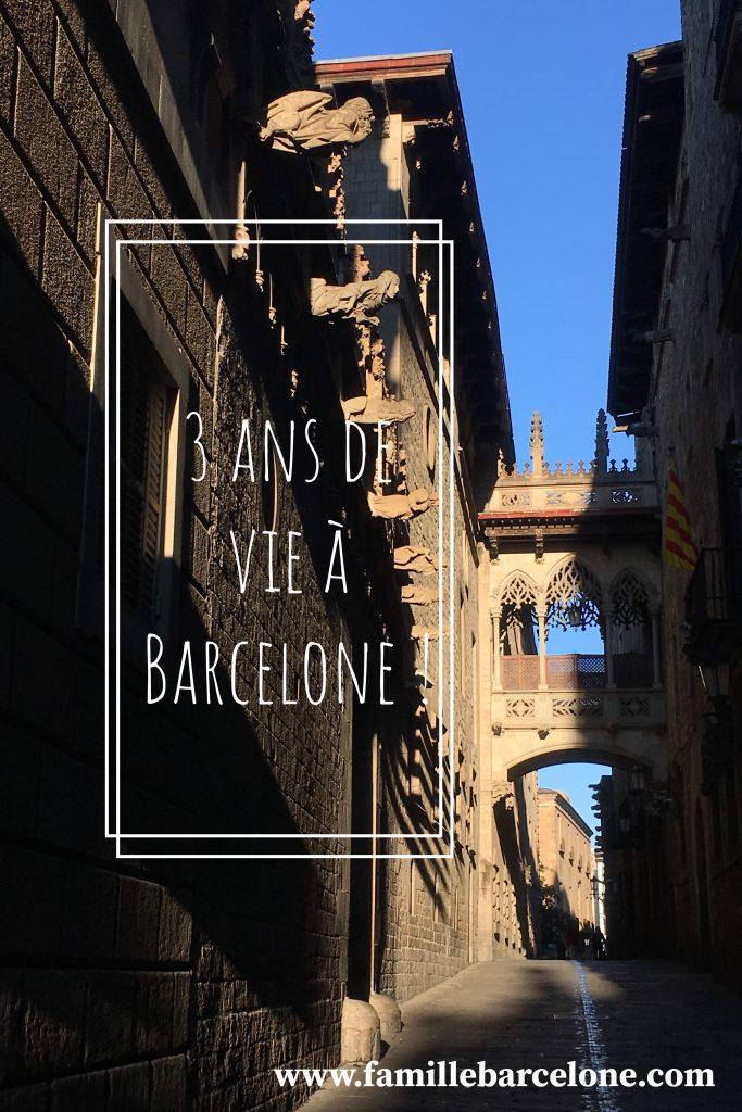3 ans de vie à Barcelone !
