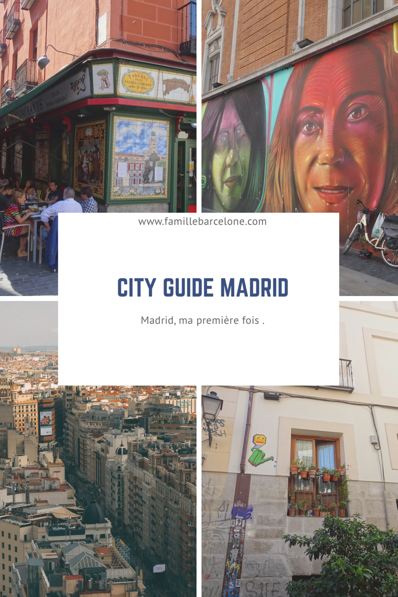 Madrid, ma première fois . City guide Madrid